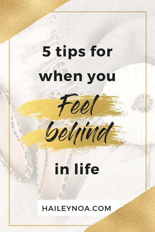 5 tips for when you feel behind in life -3