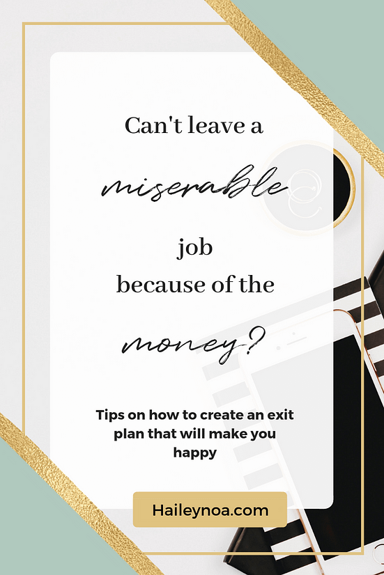 Cant leave a miserable job because of the money?