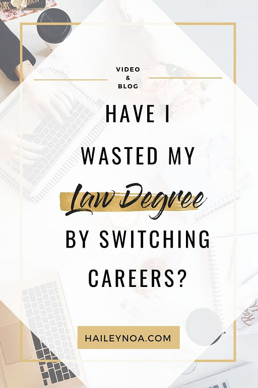 Have I wasted my law degree by switching careers?