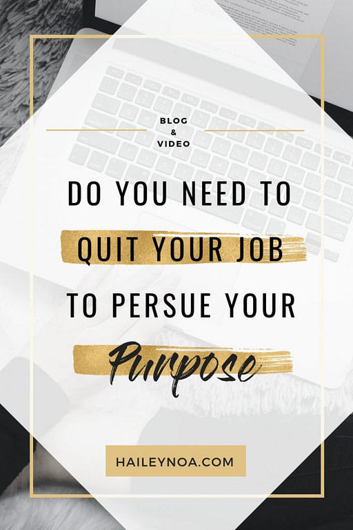 Does following your purpose always mean that you need to quit your day job? Read this blog to find out.
